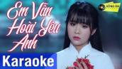 Karaoke Em Vẫn Hoài Yêu Anh - Quỳnh Trang | Beat Gốc Chuẩn