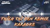 THÍCH THÌ ĐẾN REMIX KARAOKE ( Hưng Hack Remix ) Lê Bảo Bình | Beat Vinahouse Quẩy Cực Sung 2020