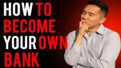 How to Become Your Own Bank?