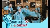 DIỆT GIẶC CORONA - ĐạtG x DuUyên || OFFICIAL MV