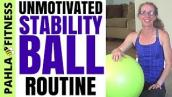 The Unmotivated Workout | 15 Minute STABILITY BALL Routine to Get in Shape Even if You Don